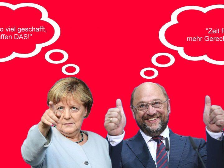 """""""Die Kanzlerin ist nicht Deutschland""""… und der """"Ich-bin-jetzt-schon-Kanzler Kandidat"""" nicht Gerechtigkeit."""
